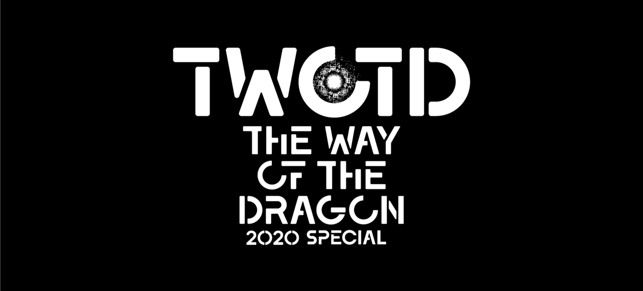 THE WAY OF THE DRAGON SPECIAL 2020